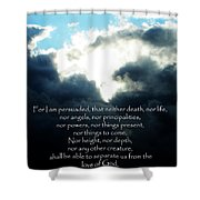 The Bible Romans 8 Shower Curtain