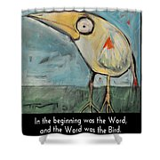 The Bird Is The Word Is The Bird Shower Curtain