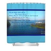 The Bonnie Banks Of Loch Lomond Shower Curtain