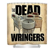 The Dead Wringers Poster Shower Curtain