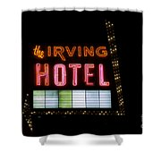 The Irving Hotel Vintage Sign Shower Curtain