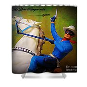 The Lone Ranger Rides Again Shower Curtain