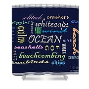 The Ocean Is... Shower Curtain