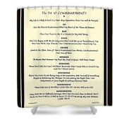 The Pet 10 Commandments With Bevelled Border Shower Curtain