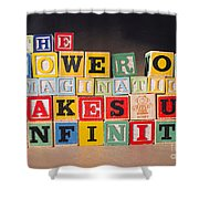 The Power Of Imagination Makes Us Infinite Shower Curtain