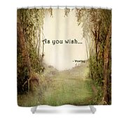 The Princess Bride - As You Wish Shower Curtain
