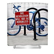 The Revolution Will Not Be Motorized Shower Curtain