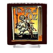 The Tik Tok Of Oz Shower Curtain