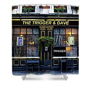 The Trigger And Dave Pub Shower Curtain