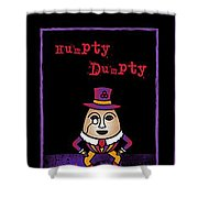 The Truth About Humpty Dumpty Shower Curtain