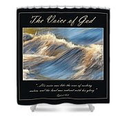 The Voice Of God Shower Curtain