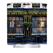 The Wife Knows Pub Shower Curtain