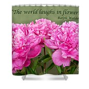 The World Laughs In Flowers Shower Curtain