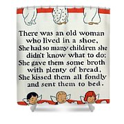 There Was An Old Women Who Lived In A Shoe Shower Curtain by Mother Goose