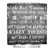 Think For Yourself - Graffiti Art Shower Curtain by Absinthe Art By Michelle LeAnn Scott