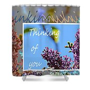 Thinking Of You 2 Shower Curtain