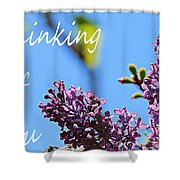 Thinking Of You - Greeting Card - Lilacs Shower Curtain