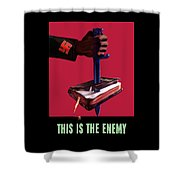 This Is The Enemy Shower Curtain