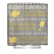 This Kitchen Is Seasoned With Love Shower Curtain