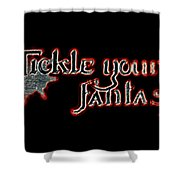 Tickle Your Fantasy Shower Curtain