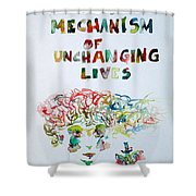 Tied To A Mechanism Of Unchanging Lives Shower Curtain