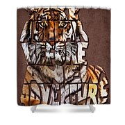 Tiger Majesty Typography Art Shower Curtain