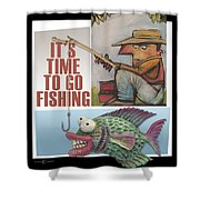 Time To Go Fishing Shower Curtain