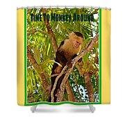Time To Monkey Around Shower Curtain