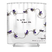 Tis Up Hill And Down Dale Shower Curtain