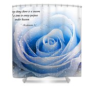 To Every Thing There Is A Season Shower Curtain