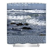 To The Crazy Ones Quote By Stove Jobs Shower Curtain