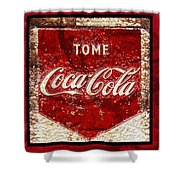 Tome Coca Cola Classic Vintage Rusty Sign Shower Curtain