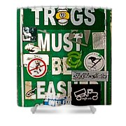 Trogs Must Be Leashed Shower Curtain