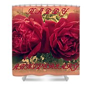 Two Roses. Happy Anniversary Shower Curtain