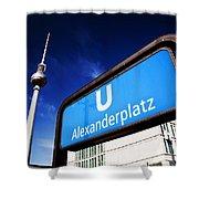 Ubahn Alexanderplatz Sign And Television Tower Berlin Germany Shower Curtain