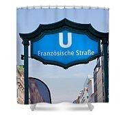 Ubahn Franzosische Strasse Berlin Germany Shower Curtain