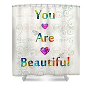 Uplifting Art - You Are Beautiful By Sharon Cummings Shower Curtain