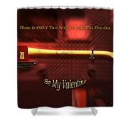 Valentine Two Ways To Put This Fire Out Shower Curtain