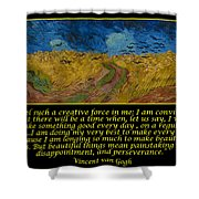 Van Gogh Motivational Quotes - Wheatfield With Crows Shower Curtain