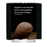 Vince Lombardi On Perfection Shower Curtain