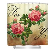 Vintage Roses For You Shower Curtain