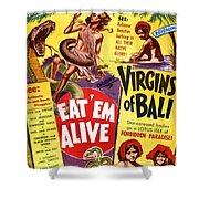 Virgins Of Bali Eatem Alive Shower Curtain