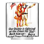 War Poster - Ww1 - Daddy Shower Curtain