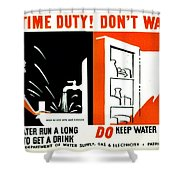 War Poster - Ww2 - Dont Waste Water 3 Shower Curtain