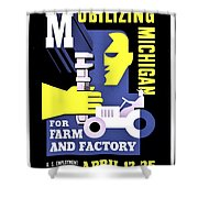 War Poster - Ww2 - Mobilizing Michigan Shower Curtain