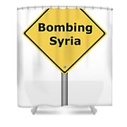 Warning Sign Bombing Syria Shower Curtain