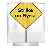 Warning Sign Strike On Syria Shower Curtain