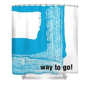 Way To Go- Congratulations Greeting Card Shower Curtain by Linda Woods