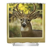 Way To Go Dad Congratulations On A Successful Deer Hunt Shower Curtain