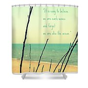 We Are Also The Ocean Shower Curtain